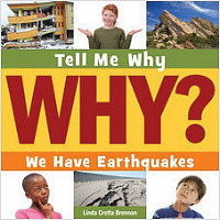Tell Me Why We Have Earthquakes